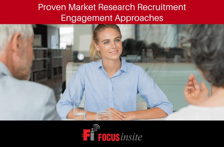 Proven Market Research Recruitment Engagement Approaches