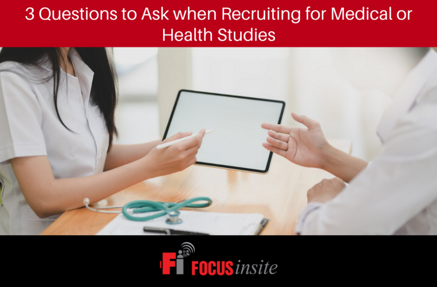 3 Questions to Ask when Recruiting for Medical or Health Studies