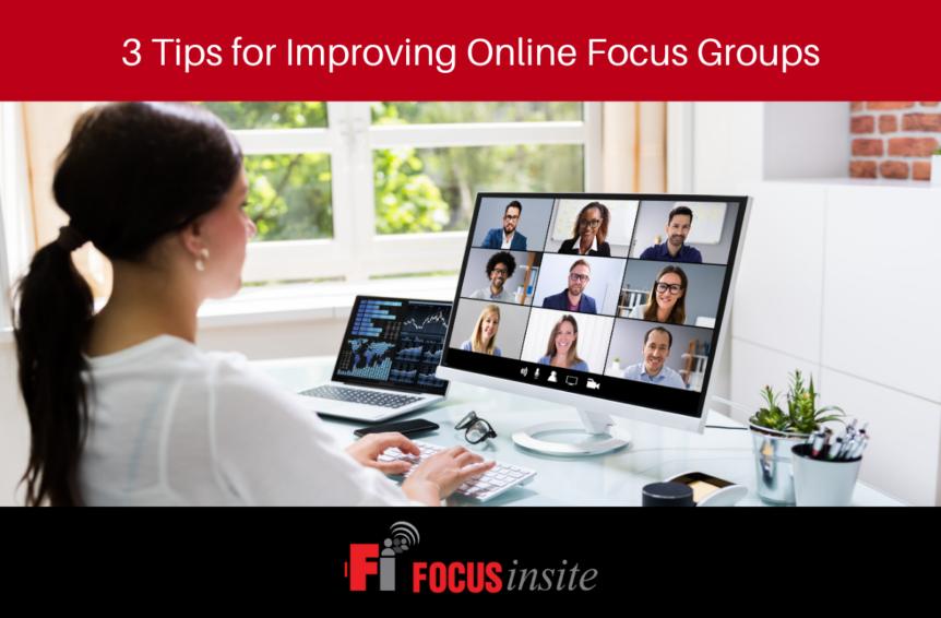 3 Tips for Improving Online Focus Groups