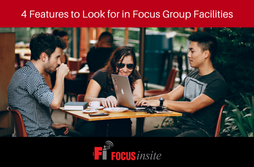 4 Features to Look for in Focus Group Facilities