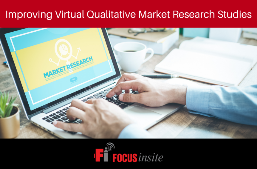 Improving Virtual Qualitative Market Research Studies
