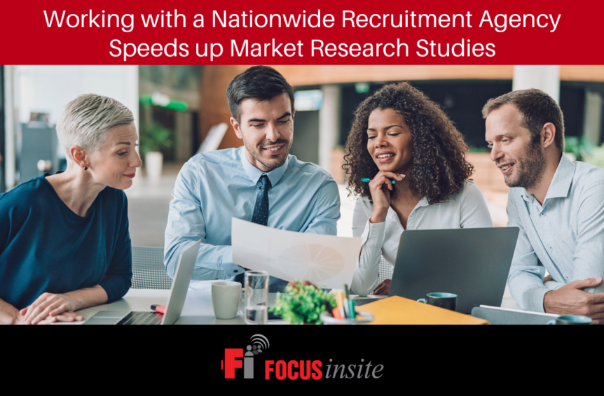 Working with a Nationwide Recruitment Agency Speeds up Market Research Studies