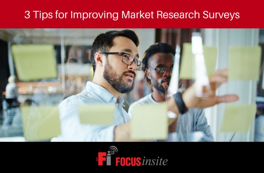 3 Tips for Improving Market Research Surveys