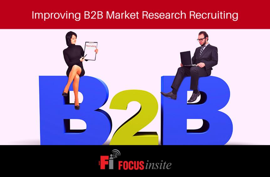 Improving B2B Market Research Recruiting