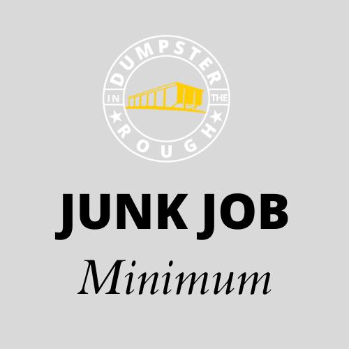 Minimum Junk Removal Job