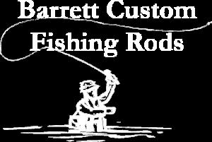 Barrett Custom Fishing Rods