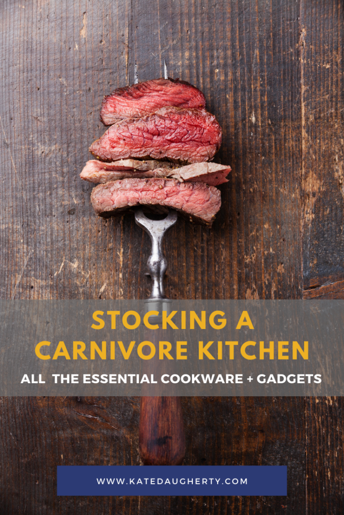 Stocking a Carnivore Kitchen the tools and gadgets you need
