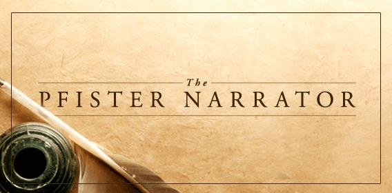 The Pfister Narrative