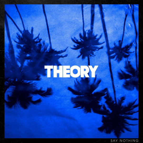 """THEORY (Theory of a Deadman) """"Say Nothing"""""""