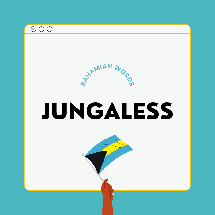 A graphic showing a blue box with the Bahamian word, Jungaless. A black hand is shown holding a Bahamian flag