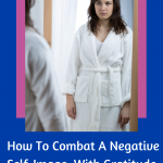 Combating A Negative Self Image With Gratitude