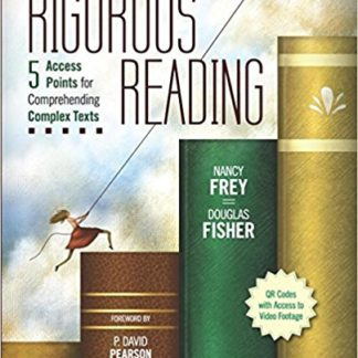 Rigorous Reading 5 Access Points for Comprehending Complex Text