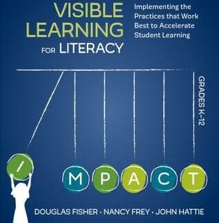 Visible Learning for Literacy, Grades K-12 - Implementing the Practices That Work Best to Accelerate Student Learning (Paperback)