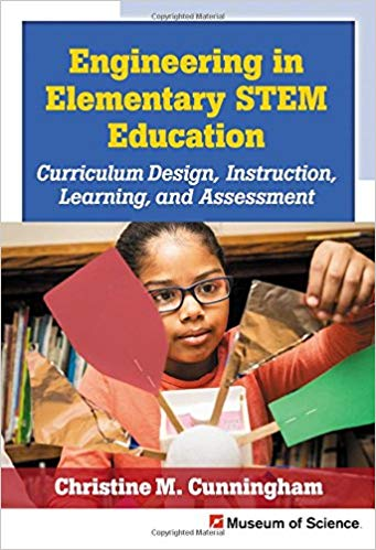 Engineering in Elementary STEM Education, Curriculum Design, Instruction, Learning, and Assessment