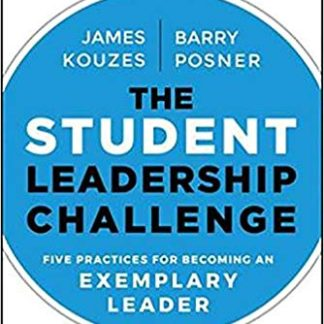 The Student Leadership Challenge: Five Practices for Becoming an Exemplary Leader (J-B Leadership Challenge: Kouzes/Posner) 3rd Edition