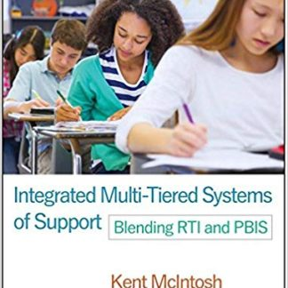 Integrated Multi-Tiered Systems of Support: Blending RTI and PBIS (The Guilford Practical Intervention in the Schools Series) 1st Edition