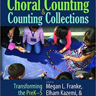 Choral Counting & Counting Collections: Transforming the Prek-5 Math Classroom