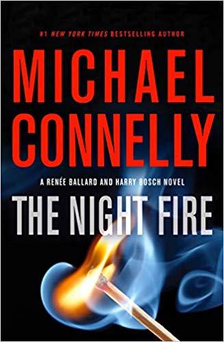 The Night Fire (A Renée Ballard and Harry Bosch Novel) - Michael Connelly