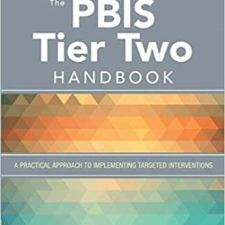 The PBIS Tier Two Handbook: A Practical Approach to Implementing Targeted Interventions
