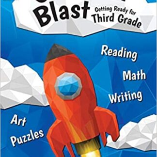 Summer Blast: Getting Ready for Third Grade – Full-Color Workbook for Kids Ages 7-9 - Reading, Writing, Art, and Math Worksheets - Prevent Summer Learning Loss – Parent Tips