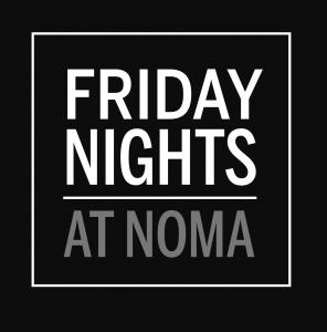 Friday_Nights_at_NOMA