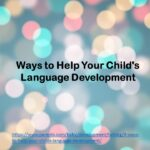 Ways to Help Your Child's Language