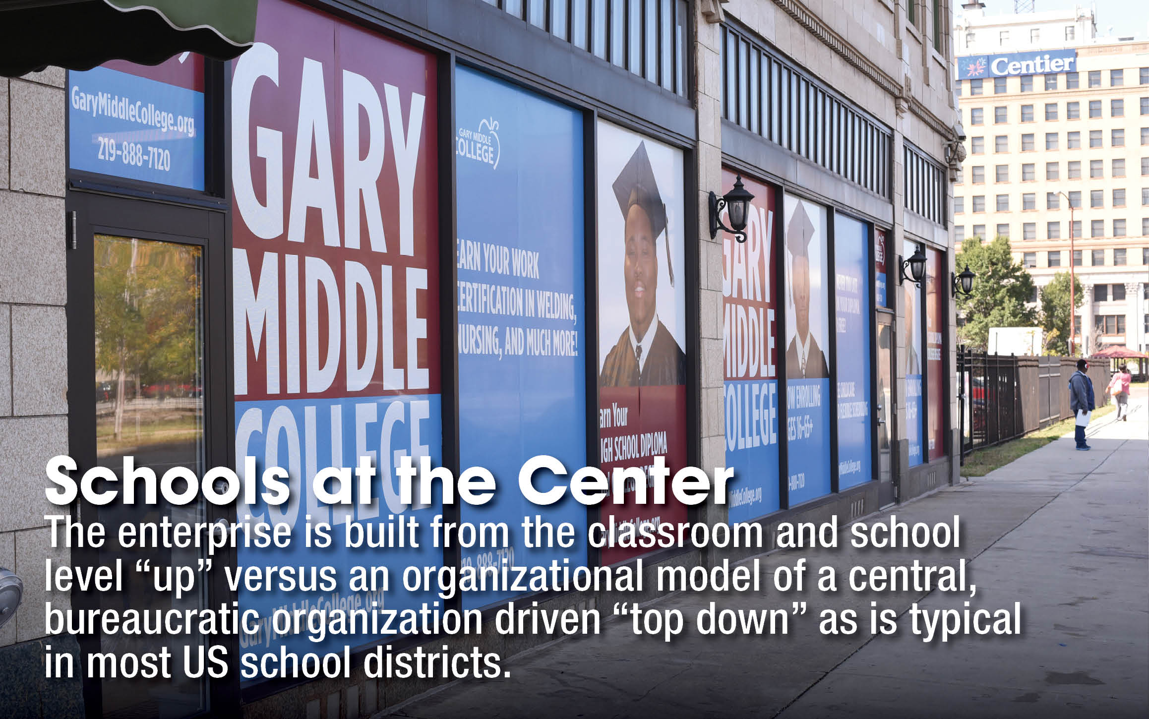 """Schools at the Center - The enterprise is built from the classroom and school level """"up"""" versus an organizational model of a central, bureaucratic organization driven """"top down"""" as is typical in most US school districts."""