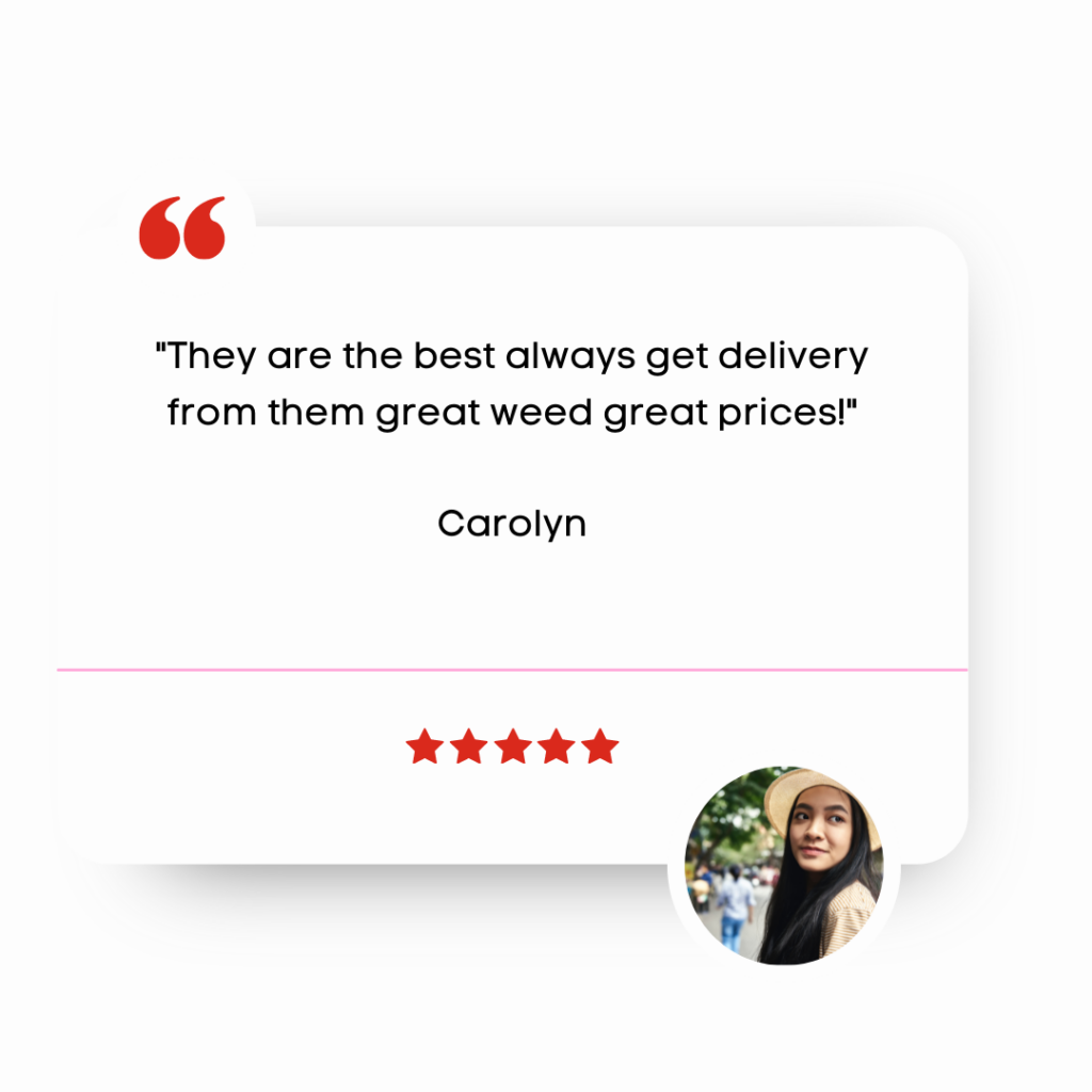 Our customers love us! Check out our reviews on Google, Weedmaps and more.
