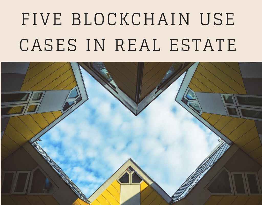 Blockchain use cases in Real Estate