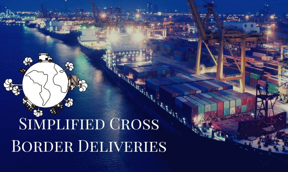 Simplified Cross Border Deliveries