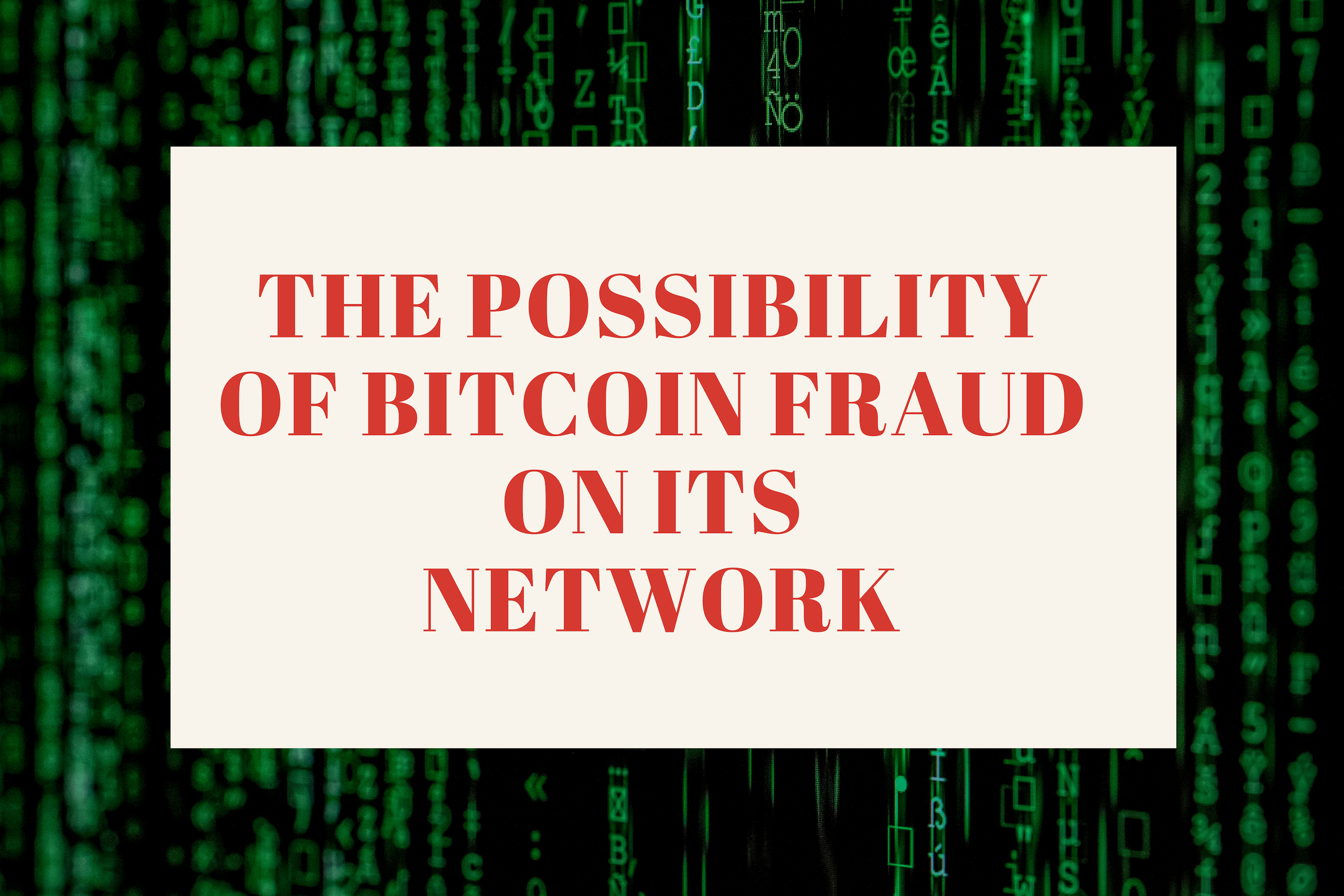 Possibility of fraud