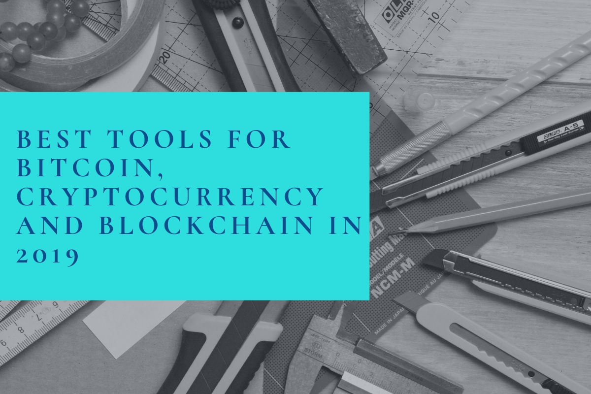 Best tools for bitcoin, cryptocurrency and blockchain