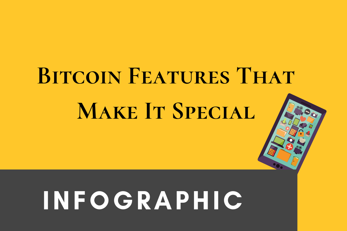 Bitcoin Features that make It Special: Infographic