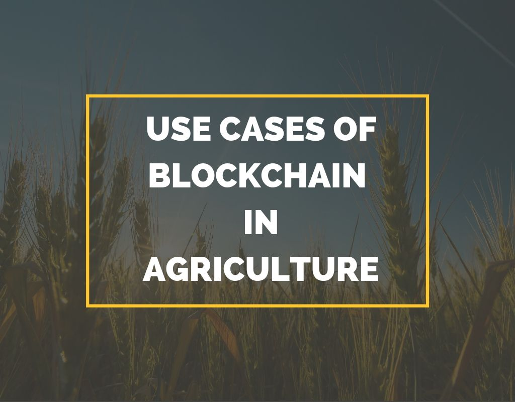 Use Cases of Blockchain in Agriculture sector
