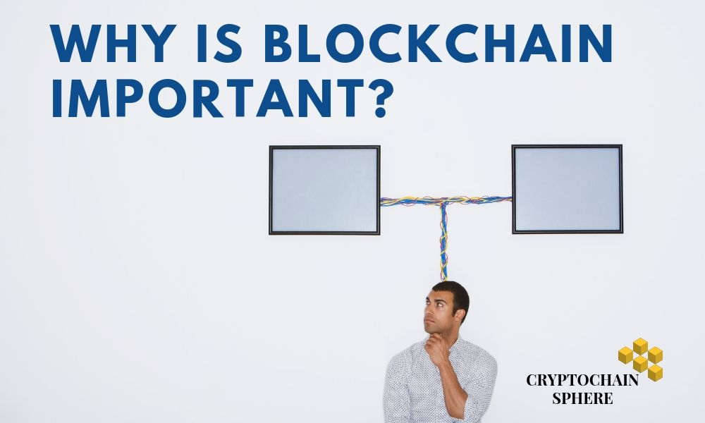 Why is Blockchain Important?