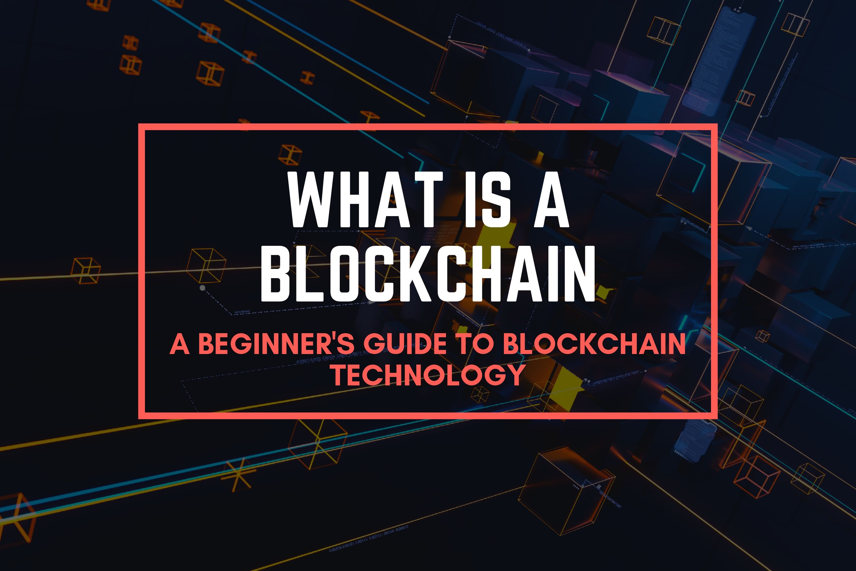 what is a blockchain. Beginner's guide to blockchain technologies