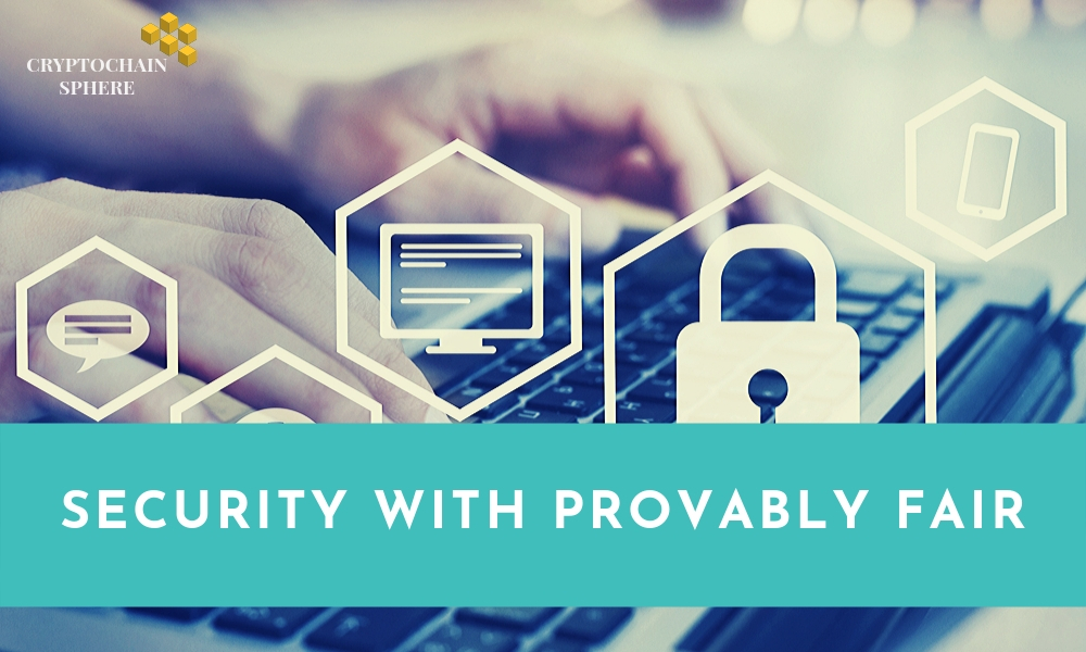 Security wit Provably Fair