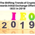 The Shifting Trend of Crypto Towards Initial Exchange Offering (IEO) in 2019