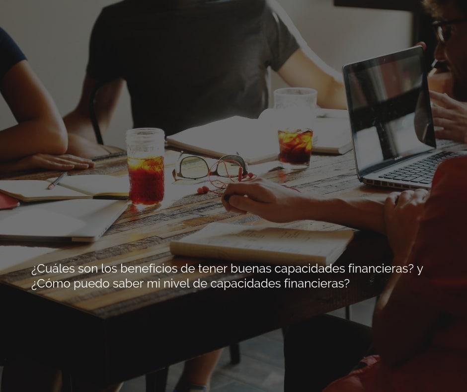 ▷ Capacidades Financieras - Qué son - Beneficios - Cómo mejorar
