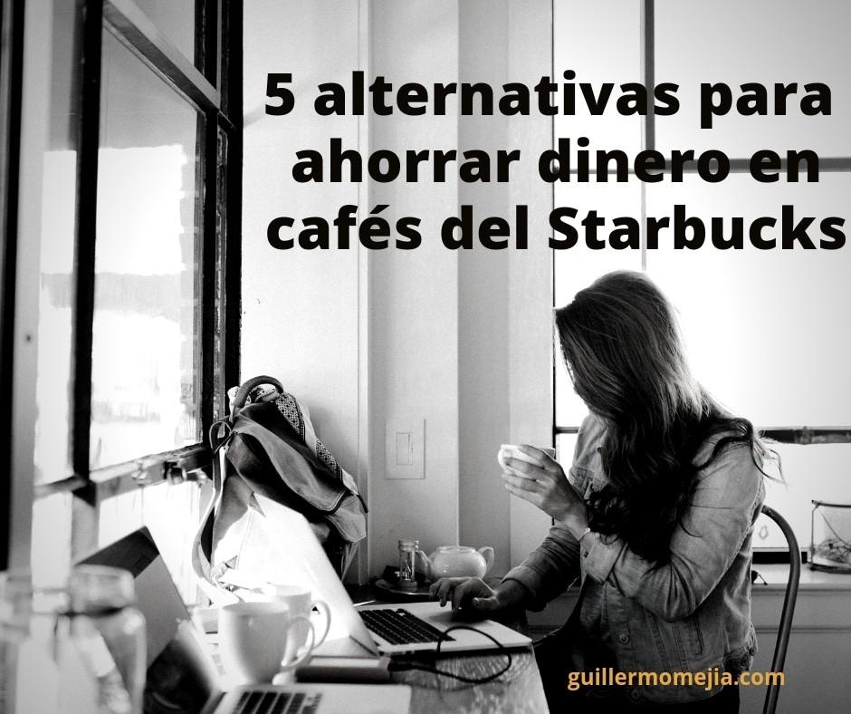 Alternativas para ahorrar dinero en cafés del Starbucks