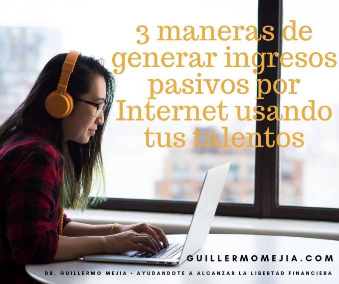 ▷ 3 maneras de generar ingresos pasivos por Internet usando tus talentos