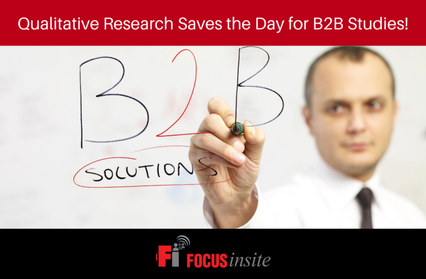 Qualitative Research Saves the Day for B2B Studies