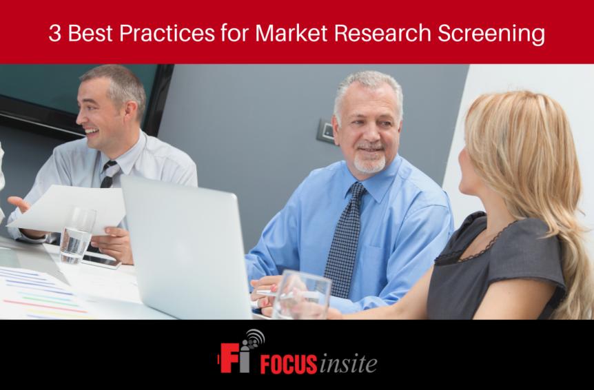 3 Best Practices for Market Research Screening - Focus Insite