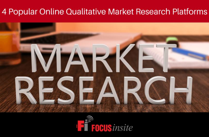 4 Popular Online Qualitative Market Research Platforms