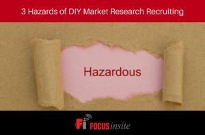 Hazards of DIY Market Research Recruiting