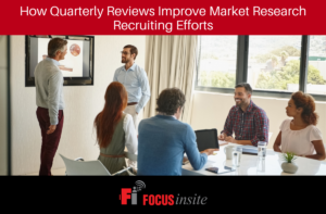 How Quarterly Reviews Improve Market Research Recruiting Efforts