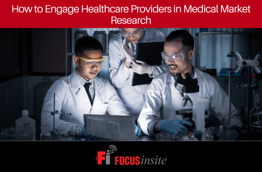 How to Engage Healthcare Providers in Medical Market Research