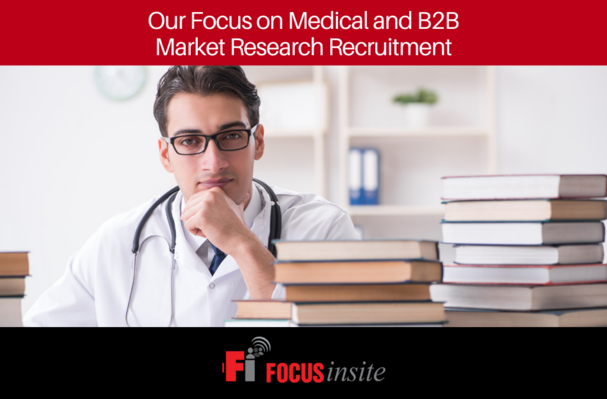 Our Focus on Medical and B2B Market Research Recruitment
