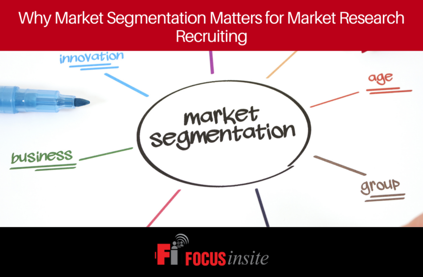 Why Market Segmentation Matters for Market Research Recruiting