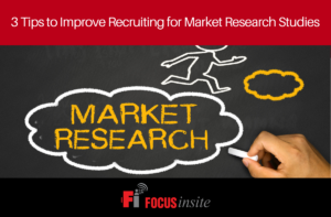 3 Tips to Improve Recruiting for Market Research Studies